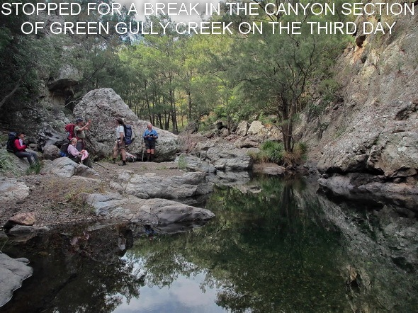 STOPPED FOR A BREAK IN THE CANYON SECTION OF GREEN GULLY CREEK